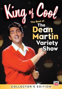 King Of Cool: The Best Of The Dean Martin Variety Show [Collector's  Edition]