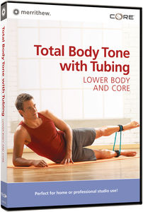 Total Body Toning With Tubing: Lower Body and Core