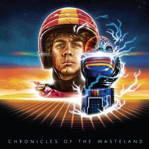Turbo Kid (Chronicles of the Wasteland) (Original Soundtrack)
