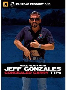 Making Ready with Jeff Gonzales: Concealed Carry TTP's