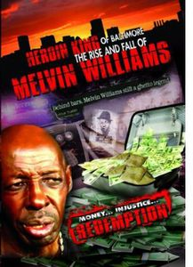 Heroin King of Baltimore: Rise & Fall of Melvin