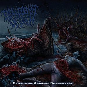 Psychotonic Abnormal Dismemberment