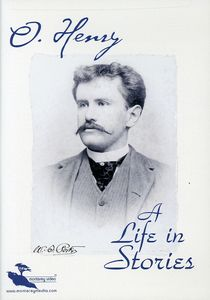 O. Henry: A Life In Stories [Documentary]