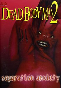 Dead Body Man 2: Separation Anxiety