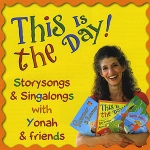 This Is the Day! Storysongs & Singalongs