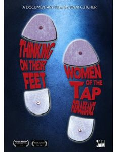 Thinking on Their Feet: Women of the Tap Renaissan