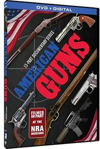 American Guns: The 13 Part Documentary Series