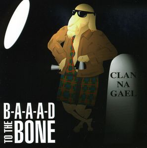 B-A-A-A-D to the Bone