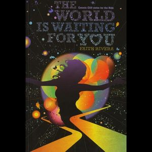 World Is Waiting for You-Cosmic Cliffnotes for the