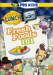 Fizzy's Lunch Lab: Fresh Food 101