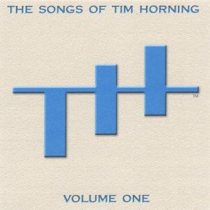Songs of Tim Horning: 1
