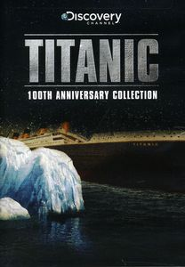 Titanic: 100th Anniversary Collection
