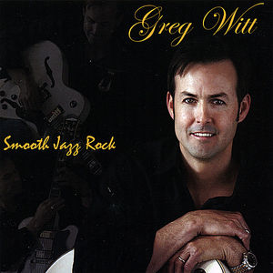 Witt, Greg : Smooth Jazz Rock
