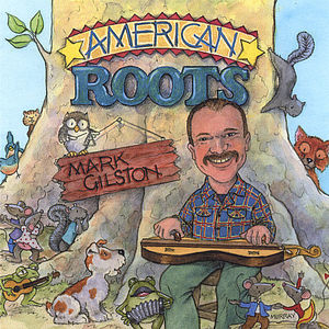 Mark Gilston's American Roots