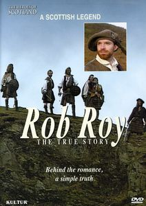 The Heroes of Scotland: Rob Roy: The True Story