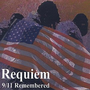 Requiem 9/ 11 Remembered