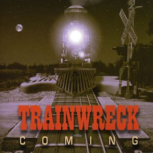 Train Wreck Coming