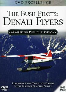 Bush Pilots: Denali Flyers