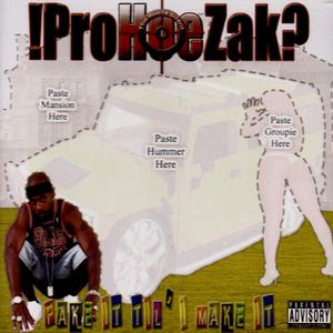 !Prohoezak? Fake It Till I Make It