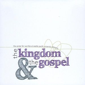Kingdom & the Gospel