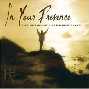 In Your Presence-Live Worship at Blessed Hope Chap