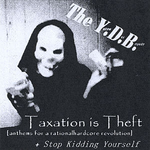 Taxation Is Theft/ Stop Kidding Yourself