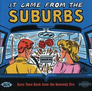It Came From The Suburbs: Rare Teen Rock From The Kennedy Era [Import]