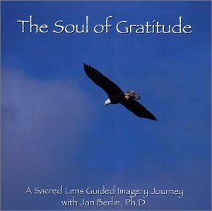 Soul of Gratitude-A Sacred Lens Guided Imagery CD