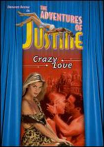 The Adventures of Justine: Crazy Love