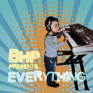 BHP Presents Everything