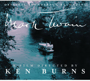 Mark Twain: A Film Directed By Ken Burns (Original Soundtrack)