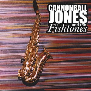 Cannonball Jones & the Fishtones