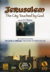 Jerusalem: City Touched By God & to Live a Dream