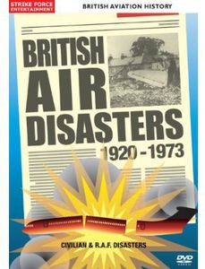 British Air Disasters 1920-73