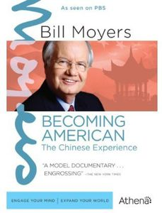 Bill Moyers: Becoming American: The Chinese Experience