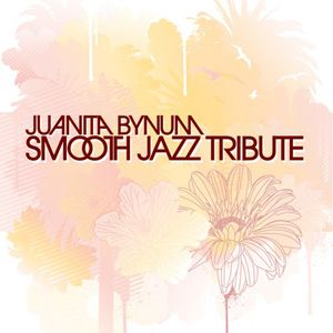 Juanita Bynum Smooth Jazz Tribute /  Various