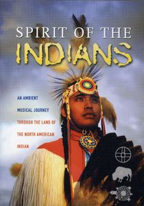 Spirit of the Indians- An Ambient Musical Journey