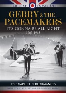 Gerry & the Pacemakers: It's Gonna Be All Right 1963-1965