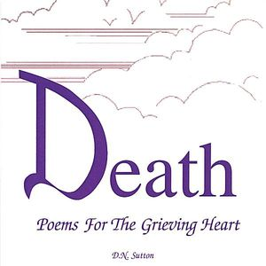 Death Poems for the Grieving Heart