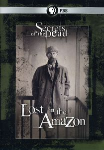Secrets of the Dead: Lost in the Amazon