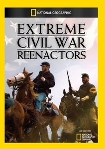 Extreme Civil War Reenactors