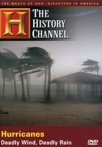Wrath Of God: Hurricanes - Deadly Wind, Deadly Rain [Documentary]