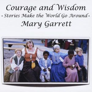 Courage & Wisdom: Stories Make the World Go Around
