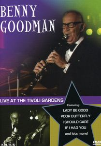 Benny Goodman: Live at the Tivoli Gardens
