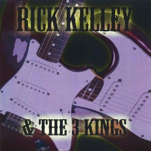 Rick Kelley & the 3 Kings