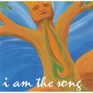 I Am the Song