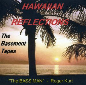Hawaiian Reflections-The Basement Tapes