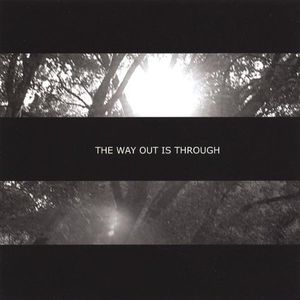 Way Out Is Through
