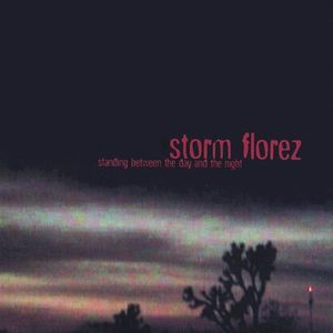 Florez, Storm : Standing Between the Day & Night