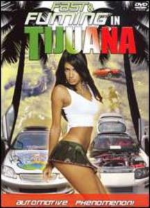 Fast & Faming in Tijuana [Import]